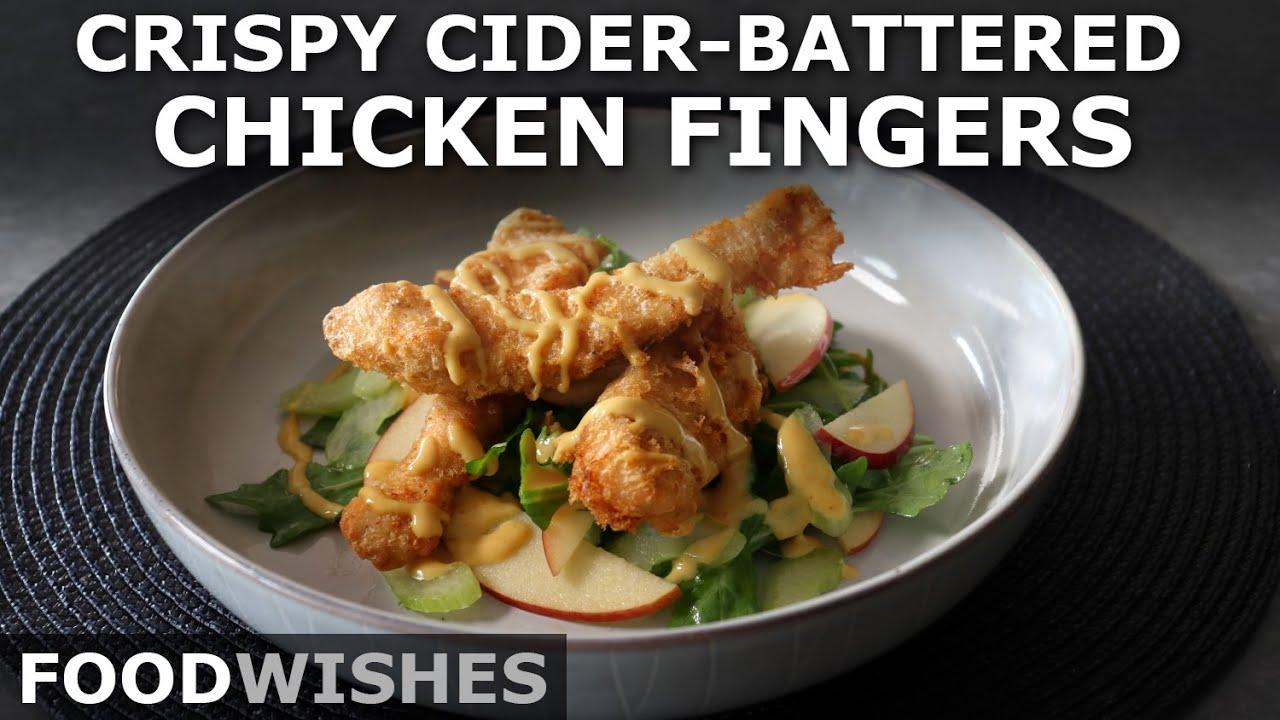 Crispy Cider Battered Chicken Fingers - Food Wishes
