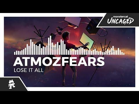 Atmozfears - Lose It All [Monstercat Release]