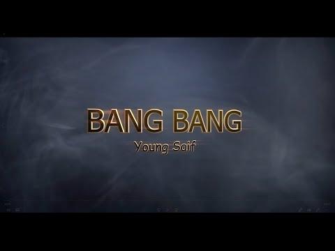 Young Saif - BANG BANG (( Official video ))