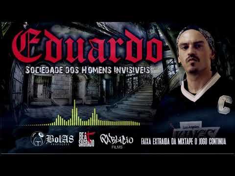 EDUARDO  SOCIEDADE DOS HOMENS INVISIVEIS // OFICIAL