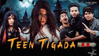 Teen Tigada Part 2- | Elvish Yadav | Horror Comedy