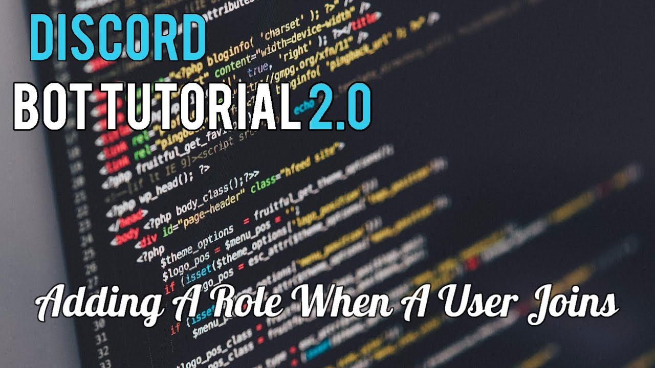 Discord Bot Tutorial 2 0 | Adding A Role When A User Joins [7]