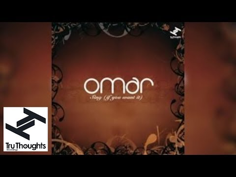 Omar - Sing (If You Want) (Full Album Stream)