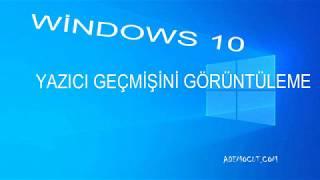Windows 10 Yazıcı yazdırma geçmişini görüntüleme