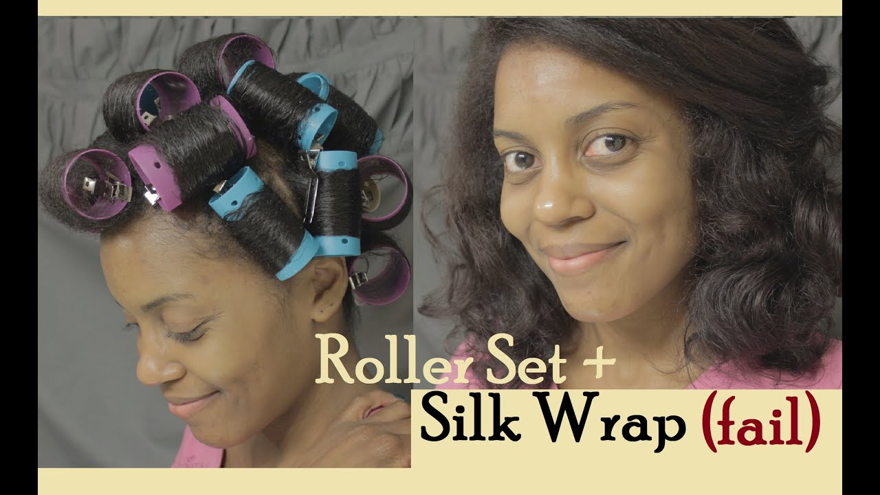 38 Roller Set Silk Wrap Fail