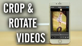 How to Crop and Rotate iPhone Videos