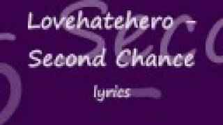 Watch Lovehatehero Second Chance video