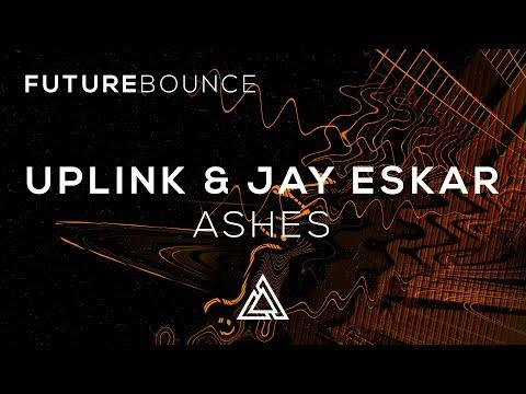 Uplink & Jay Eskar - Ashes