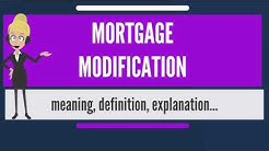 What is MORTGAGE MODIFICATION? What does MORTGAGE MODIFICATION mean?