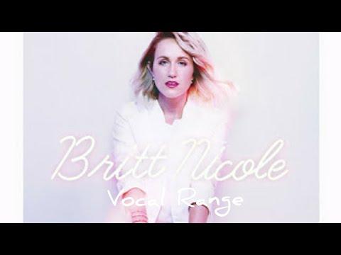 Britt Nicole's Vocal Range - Britt Nicole: (F#2) B2 - Eb6)  ( 6th Studio Album, 2016)