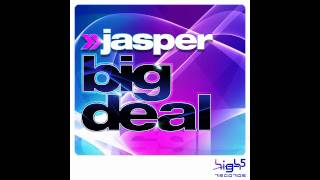 Jasper - Big Deal (Radio Edit)