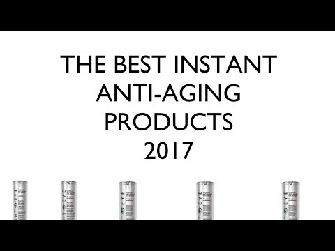 BEST INSTANT ANTI-AGING PRODUCTS 2017