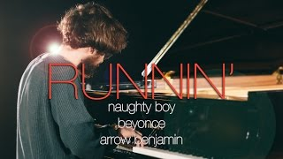 Runnin 39 Lose It All Naughty Boy ft.Beyonc , Arrow Benjamin Piano Cover - Costantino Carrara.mp3