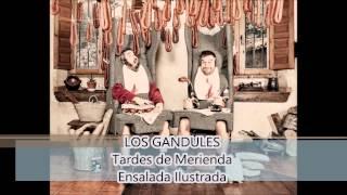 LOS GANDULES - 05 - Ensalada Ilustrada (Tardes de Merienda -...