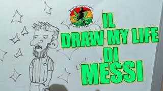 IL DRAW MY LIFE DI MESSI