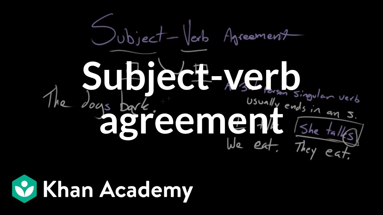 Subject Verb Agreement Syntax Khan Academy Youtube