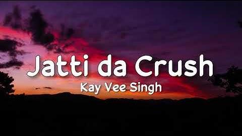 Jatti da Crush (lyrics) - Kay Vee Singh   Ricky Malhi   Cheetah