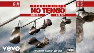 No Tengo Amigos Nuevos - Tito El Bambino X Ñengo Flow Ñ EGWA X DARREL (Oficial)
