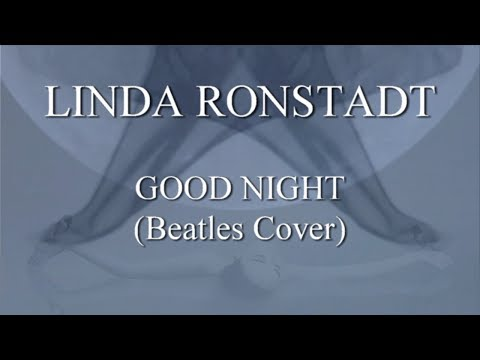 LINDA RONSTADT: Good Night (Beatles Cover) 1080p