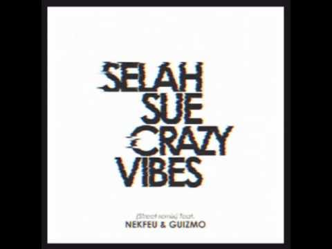 Selah Sue - Crazy Vibes (Street Remix) feat. Guizmo & Nekfeu