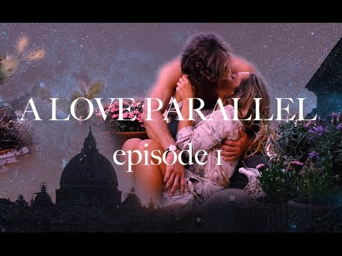 A LOVE PARALLEL Episode 1