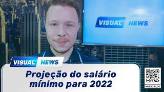 SALÁRIO MÍNIMO PARA 2022 | Visual News (23/06/2021)