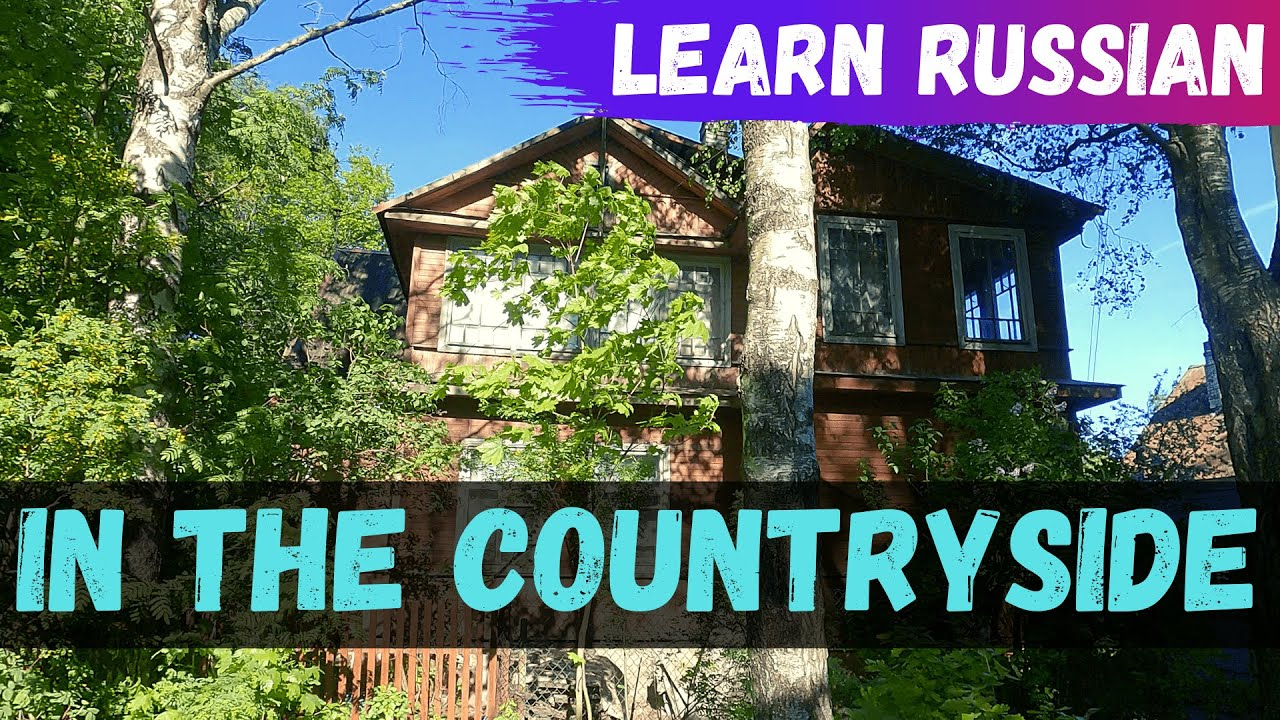 Learn Russian While Walking In The Countryside