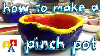 How To Make A Pinch Pot For Kids