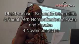 PhD Proposal: Serial Verb Nominalization in Akan and Yorùbá: Towards a cross-linguistic typology.