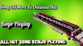 Song Dil Mere Tu Deewana Hai    Benjo Pleying