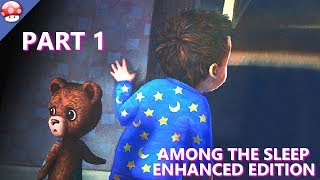 Among the Sleep Enhanced Edition Walkthrough Gameplay Part 1 - No Commentary (PC)