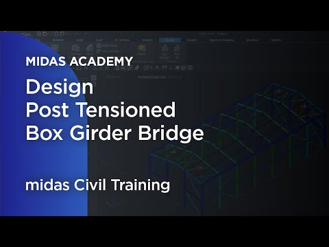 Post Tensioned Box Girder Bridge - midas Civil Online Training