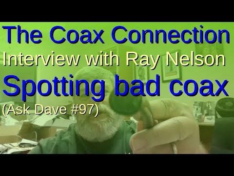 The Coax Connection: Interview about bad coax with Ray Nelson, N1MPD (#97)
