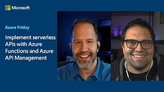 Implement Serverless APIs With Azure Functions And Azure API Management | Azure Friday
