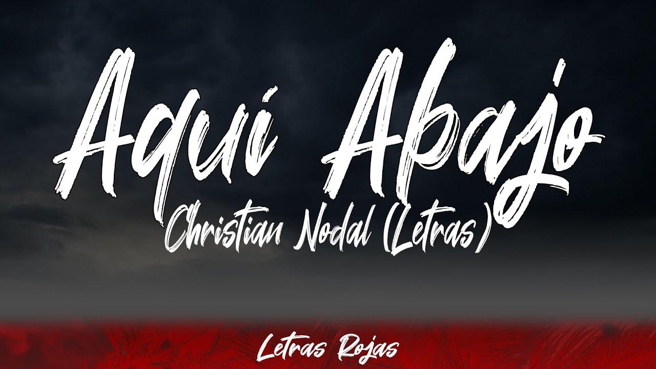 Christian Nodal - Aquí Abajo (Lyrics / Letra) Letras Rojas