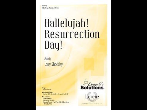 Hallelujah! Resurrection Day! - Larry Shackley