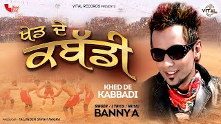 Banny A - Khed De Kabbadi - Latest Punjabi Songs - New Punjabi Songs - Vital Records