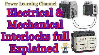 Interlock | Electrical & Mechanical Interlock | How Interlock work in Electrical System|Power learn