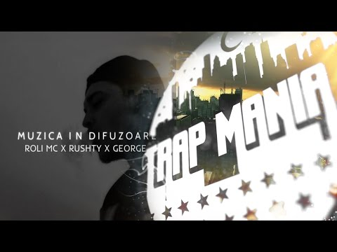 Roli Mc X Rushty X George - Muzica In Difuzoare Trap Mania Exclusive