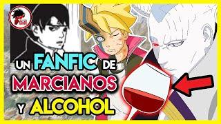 Boruto: Un FANFIC de MARCIANOS y ALCOHOL llamado Boruto
