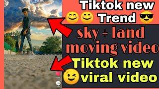 Tiktok Tutorial | sky + land moving video | New tiktok trend | trending tutorial.