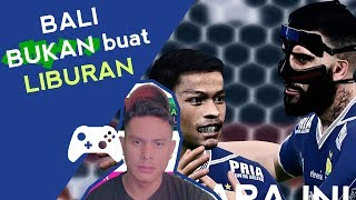 KENAPA JADI BERANTEM ? - Bali United vs Persib Bandung - Liga 1 2018 - Jadwal #11 - Pes