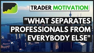 Professional Trading Tips | Forex Trader Motivation