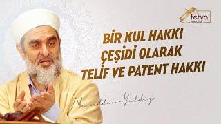 Bir Kul Hakkı Çeşidi Olarak Telif ve Patent Hakkı - Nureddin YILDIZ - fetvameclisi.com