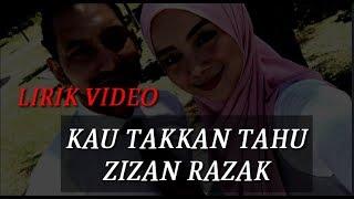 Video KAU TAKKAN TAHU || ZIZAN RAZAK lagu baru (lirik video) download MP3, 3GP, MP4, WEBM, AVI, FLV Oktober 2018