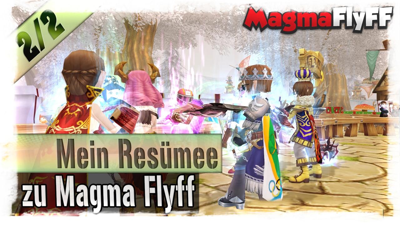 Angespielt 2 Mein Resümee Zu Magma Flyff Youtube