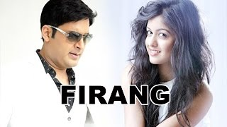 Kapil Sharma to ROMANCE Drishyam Actress Ishita Dutta in Firang