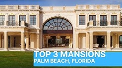 Top 3 Mansions Palm Beach Florida - Incredible Oceanfront Homes
