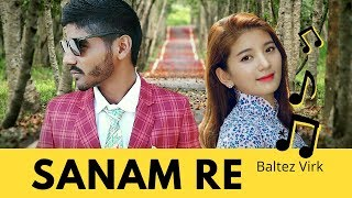 Sanam Re Song_ new sad songs hindi mp3 free download 2019 | nice heart broken hindi sad song lyrics