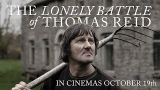 The Lonely Battle of Thomas Reid - Official Trailer